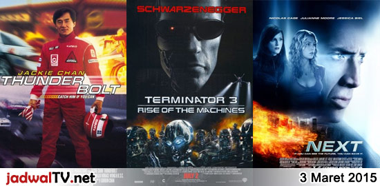 Jadwal Film 3 Maret 2015 – GlobalTV 19.00WIB: Babe (1995 – James Cromwell, Magda Szubanski, Christine Cavanaugh) – GlobalTV 21.00WIB: Thunderbolt (1995 – Jackie Chan, Anita Yuen, Michael Wong) – TransTV 22.00WIB: Terminator 3 (2003 – Arnold Schwarzenegger, Kristanna Loken) – MNCTV 23.00WIB: Malu Malu Mau (1988 – Warkop DKI) – GlobalTV 23.30WIB: Next (2007 […]