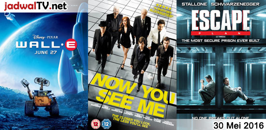 Jadwal Film 30 Mei 2016 – GlobalTV 19.00WIB: Wall-E (2008 – animasi) – TransTV 19.00WIB: Now You See Me (2013 – Jesse Eisenberg, Mark Ruffalo, Woody Harrelson) – GlobalTV 21.30WIB: Tom Yum Goong 2 (2013 – Tony Jaa, RZA, Petchtai Wongkamlao) – TransTV 21.00WIB: Escape Plan (2013 – Sylvester Stallone, Arnold Schwarzenegger, 50 Cent) – […]